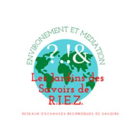 Les Jardins des Savoirs de R.I.E.Z.